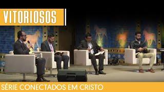 16/05/21 - VITORIOSOS EM CRISTO | Série Conectados