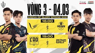 VGM vs HEV | FAP vs B2F - Vòng 3 ngày 1 | ĐTDV mùa Xuân 2021
