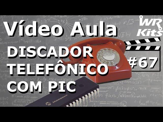 DISCADOR TELEFÔNICO COM PIC | Vídeo Aula #67