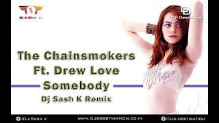 Somebody (Dj Sash K Remix)   The Chainsmokers   Elektra Vibrations Vol.3   Djs Destination