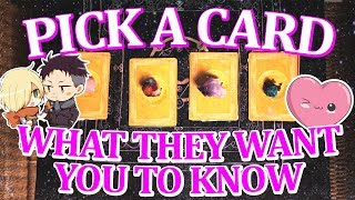 PICK A CARD What they WANT YOU to KNOW