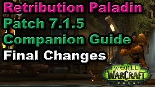 Retribution Paladin: Legion Patch 7.1.5 Final Changes