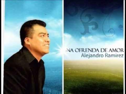 UNA OFRENDA DE AMOR-ALEJANDRO RAMIREZ