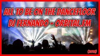 All To Be On The Dancefloor - Dj Fernando (2018) Orbital.fm