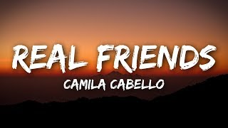 Camila Cabello - Real Friends (Lyrics / Lyrics Video)