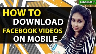 Download Videos from Facebook Mobile in One Click - GIZBOT