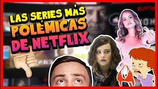 5 SERIES más POLÉMICAS de Netflix