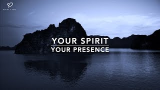 Your Spirit   Your Presence - 1 Hour Deep Prayer Music   Spontaneous Worship   Soaking Prayer Music