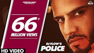 Police – Dj Flow Video HD