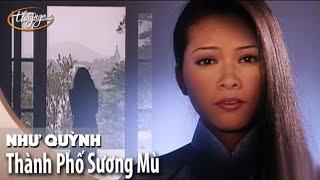 Như Quỳnh - Thành Phố Sương Mù (Official Music Video) - Thúy Nga PBN 54