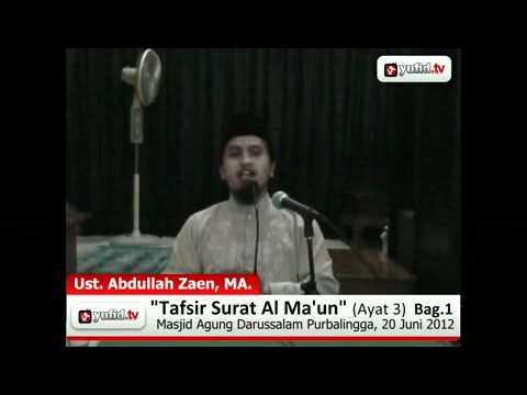 Tafsir A-Quran Surat Al Ma\'un Ayat 3 - Bagian 1 (Ustadz Abdullah Zaen)