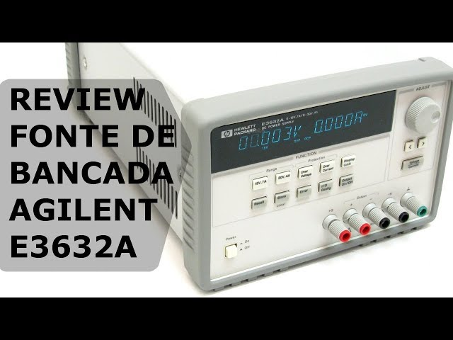 FONTE DE BANCADA AGILENT E3632A até 7A (Review)