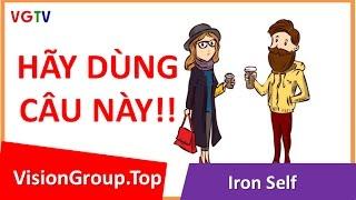 Cách nói chuyện tán gái | Tuyệt đối không hỏi thế này! | Visiongroup.top | Iron Self