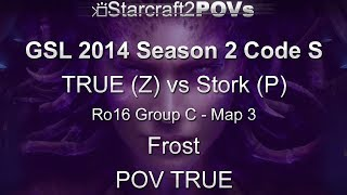 SC2 HotS - GSL 2014 S2 Code S - TRUE vs Stork - Ro16 Group C - Map 3 - Frost - TRUE
