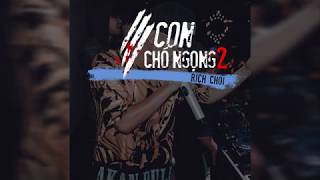 3 CON CHÓ NGỌNG 2 - RICHCHOI (Official Audio)