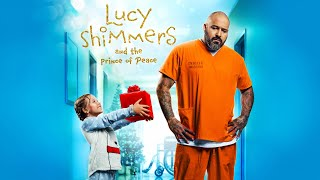 Lucy Shimmers and the Prince of Peace (2020)   Full Movie   Scarlett Diamond  Vincent Vargas