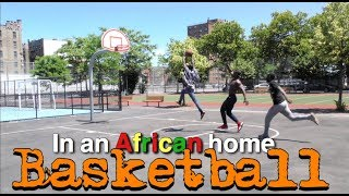 In An African Home: Basketball