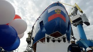 Watch: Russia launches the world's largest nuclear-powered..