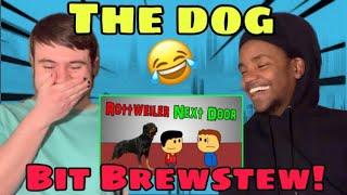 Brewstew Rottweiler Next Door REACTION