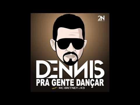 Baixar Dennis - Pra Gente Dançar - Feat. Mc Britney e Mc K9