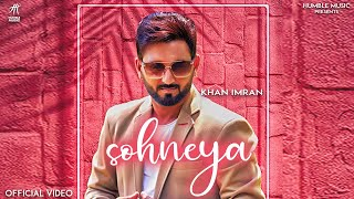 Video Sohneya - Khan Imran