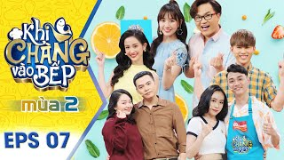 Khi Chàng Vào Bếp | Mùa 2 - Tập 7 Full: Will chơi ăn gian với Jun Vũ, rồi nhìn đồng đội quay lưng