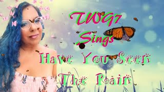 TWG7 Sings Have You Ever Seen The Rain Cover Song TGIF! With sound!