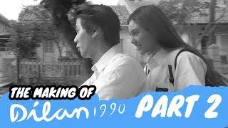 The Making Of DILAN 1990 | Sebuah Proses Panjang - Part 2