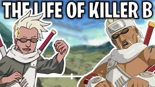 The Life Of Killer B: Eight-Tails Jinchuriki (Naruto)