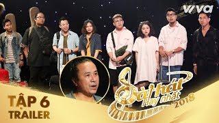 Sing My Song - Bài Hát Hay Nhất 2018 | Trailer Tập 6: team Lê Minh Sơn căng thẳng tại trại sáng tác