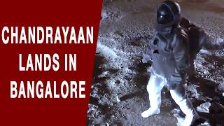 Chandrayaan lands in Bangalore: Residents had a special gu..