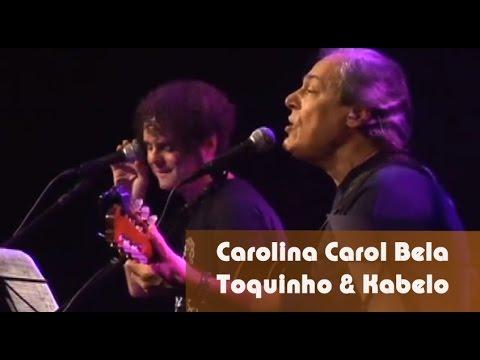 Baixar Carolina Carol Bela - Toquinho & Kabelo