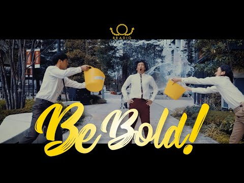 BRADIO-Be Bold! (OFFICIAL MUSIC VIDEO)