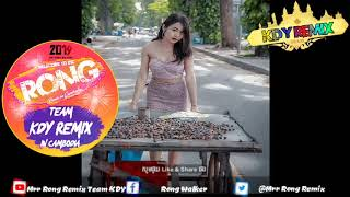Best Music Mix2019 New Melody Beak Club Kh Remix By Team Family Remix & Team KDY Remix in Cambodia