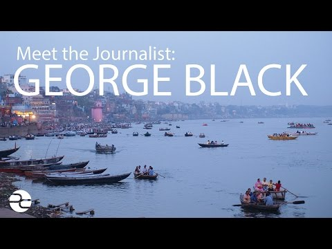 Meet the Journalist: George Black
