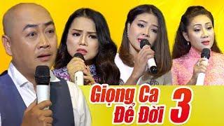 Liveshow GIỌNG CA ĐỂ ĐỜI 3 - Nhạc Vàng Bolero Xưa Hay Tê Tái Nhiều Ca Sĩ Quang Lập, Tài Nguyễn