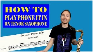 How To Play Phone It In on the Tenor Saxophone