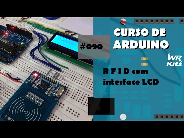 RFID COM INTERFACE LCD | Curso de Arduino #090