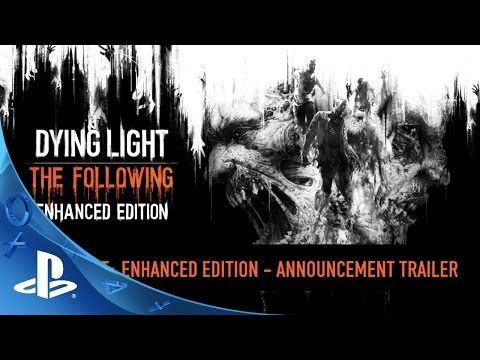 Dying Light: The Following - Enhanced Edition Trailer