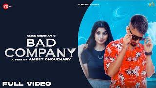 Bad Company – Aman Sheoran Ft Ruba Khan