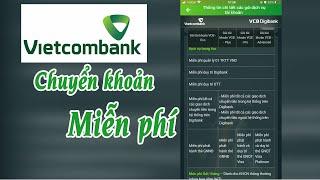 Hướng dẫn chuyển khoản Vietcombank khác ngân hàng không mất phí trên điện thoại | Dong Vu