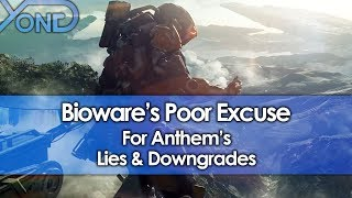 Bioware's Poor Excuse for Anthem's Lies & Downgrades