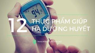 12 thực phẩm giúp hạ đường huyết tốt nhất | TRASONMATHONGSAM.NET