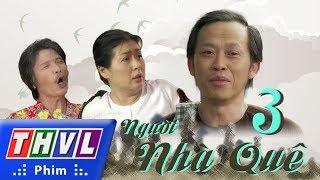 THVL | Người nhà quê - Tập 3