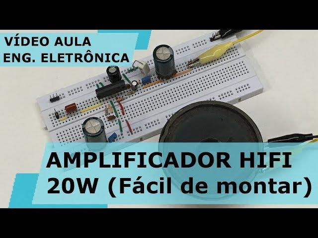 AMPLIFICADOR HIFI 20W FÁCIL DE MONTAR | Vídeo Aula #219