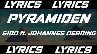 PYRAMIDEN - SIDO ft. JOHANNES OERDING (LYRICS)