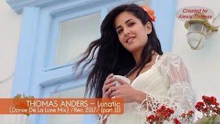 Thomas Anders - Lunatic (Danse De La Lune Mix) 2017