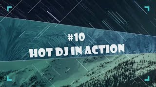 10 Hot DJ in Action
