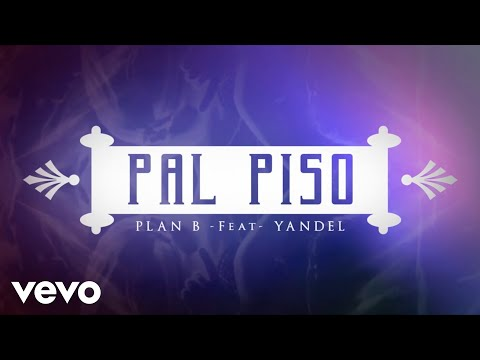Plan B - Pa'l Piso ft. Yandel