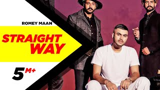 Straight Way – Romey Maan Video HD